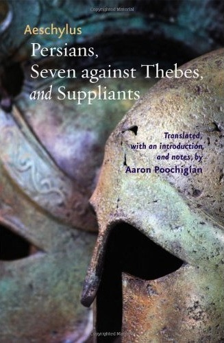 Aeschylus - Persians, Seven against Thebes, and Suppliants